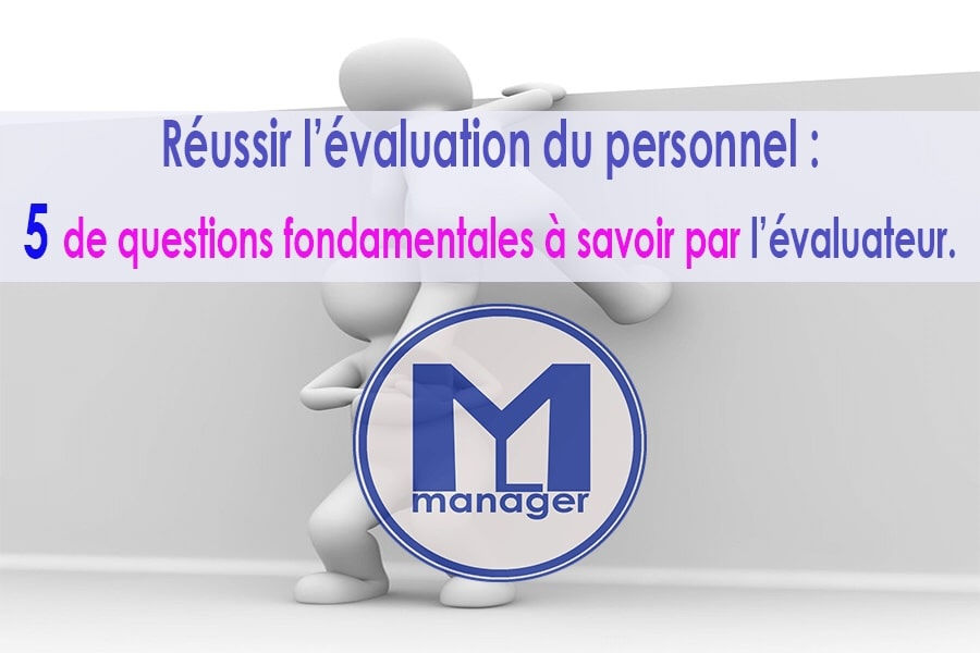 Evaluation du personnel : 5 questions à savoir